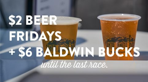 $2 Beer Fridays + $6 Baldwin Bucks