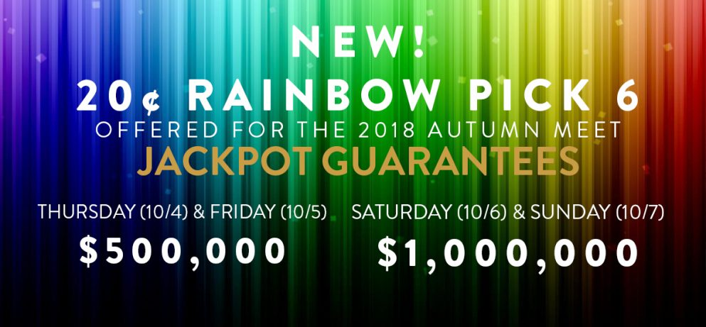NEW! 20¢ Rainbow Pick 6 $1,000,000 Jackpot Guarantee