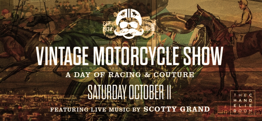 Vintage Motorcycle Show in the  Chandelier Room feat. Scotty Grand